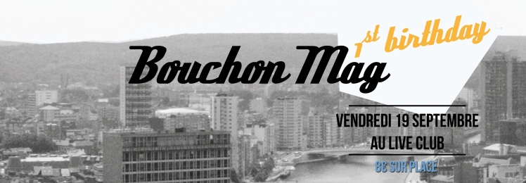 Bouchon Mag 1st Birthday